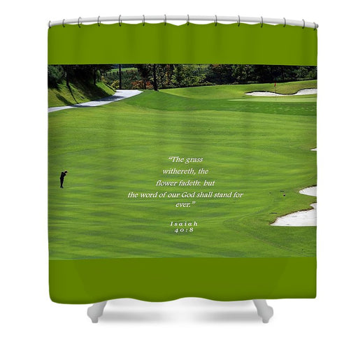 Grass Word Of God and Golf Course  - Shower Curtain - Love the Lord Inc