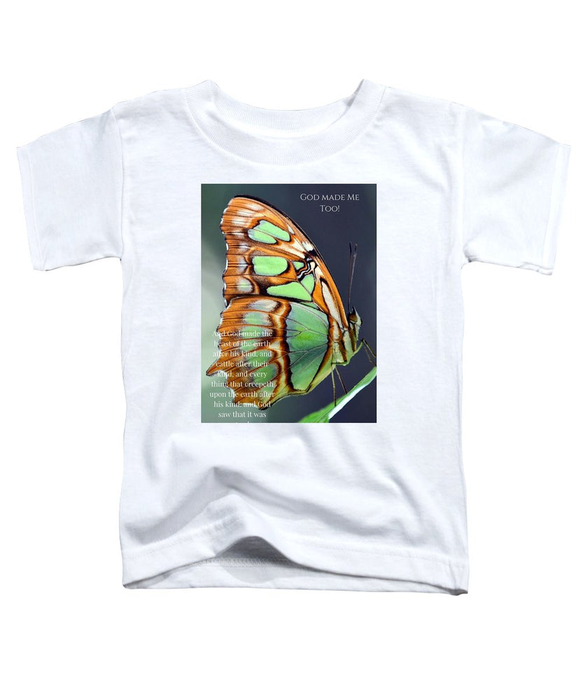 Green Butterfly - God Made Me Too - Toddler T-Shirt - Love the Lord Inc