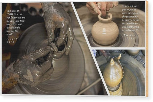 He Is The Potter-We Are The Clay - Wood Print - Love the Lord Inc