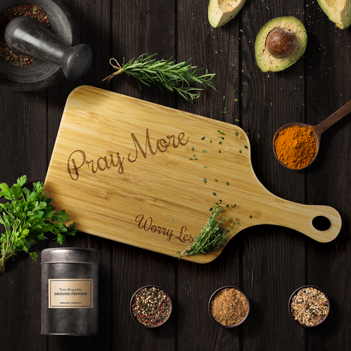 Pray More Worry Less - Bamboo Cutting Board - Love the Lord Inc