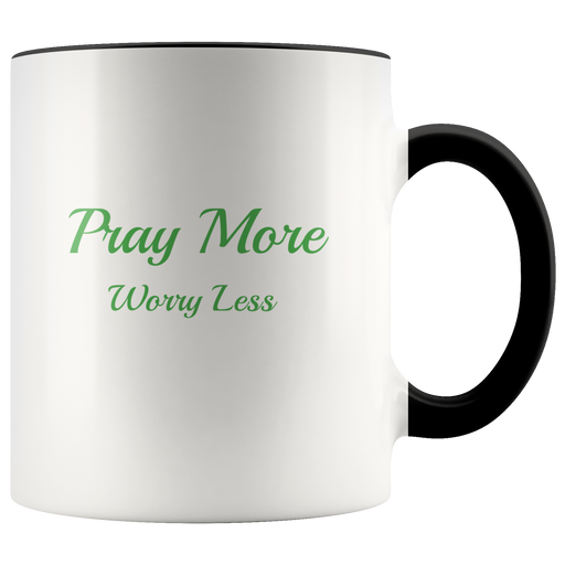 Pray More Worry Less - Mug - Love the Lord Inc