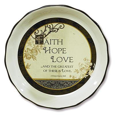 Scripture Gifts - Faith, Hope, Love Pie Plate - Love the Lord Inc