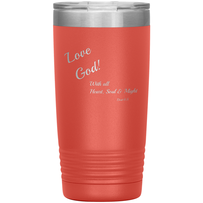 Tumbler 20oz (Love God - Heart, Soul & Might) Many Colors - Love the Lord Inc