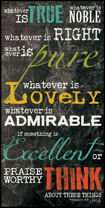 Christian Wall Art - Whatever is True and Noble - Love the Lord Inc