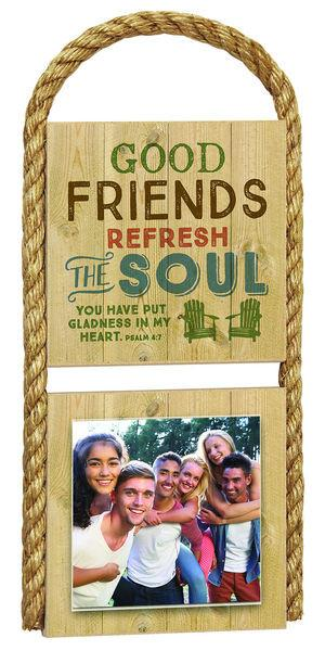 Photo Frame - Good Friends Refresh The Soul - Love the Lord Inc