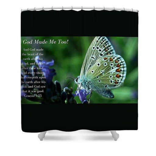God Made Me Too - Shower Curtain - Love the Lord Inc
