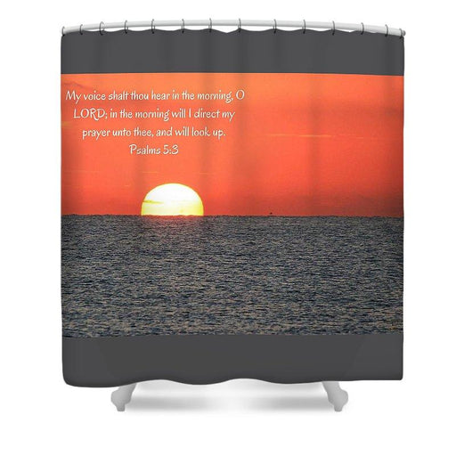 Hear My Voice In The Morning O Lord - Shower Curtain - Love the Lord Inc