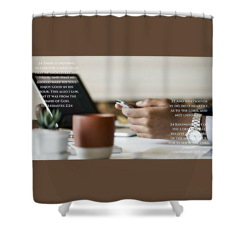 Work, God And Christ - Shower Curtain - Love the Lord Inc