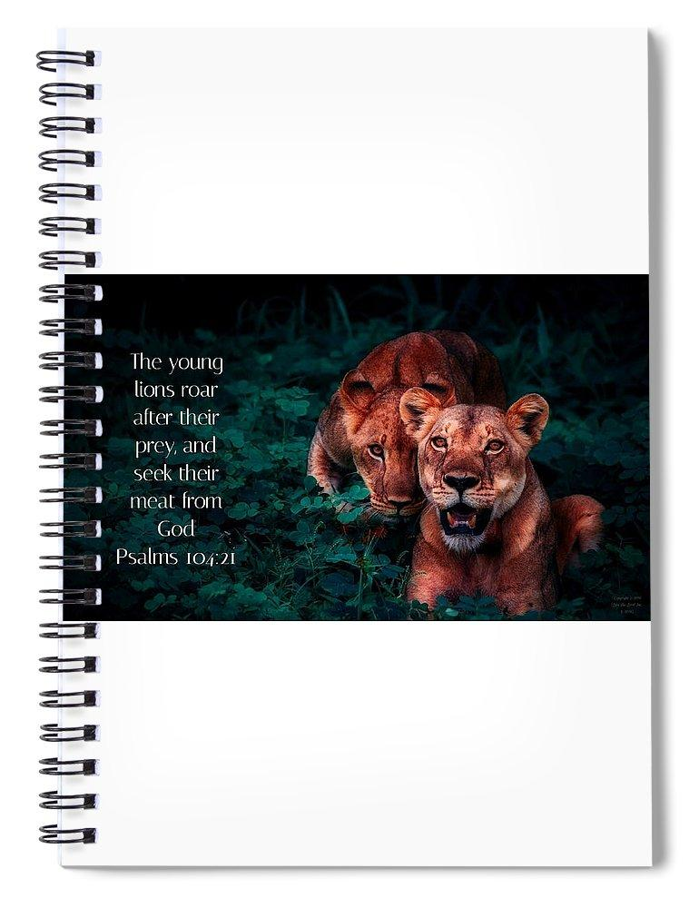 Lions Seek Food From God - Spiral Notebook - Love the Lord Inc