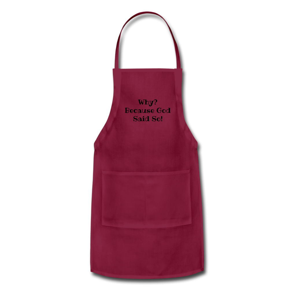 Why? Because God Said So! Adjustable Apron - Love the Lord Inc