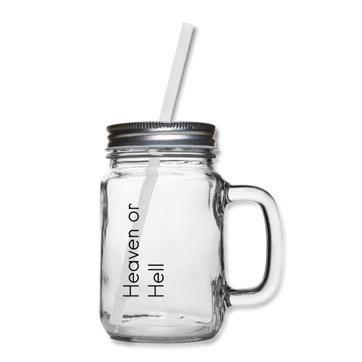 Mason Jar - Heaven and Hell - Love the Lord Inc