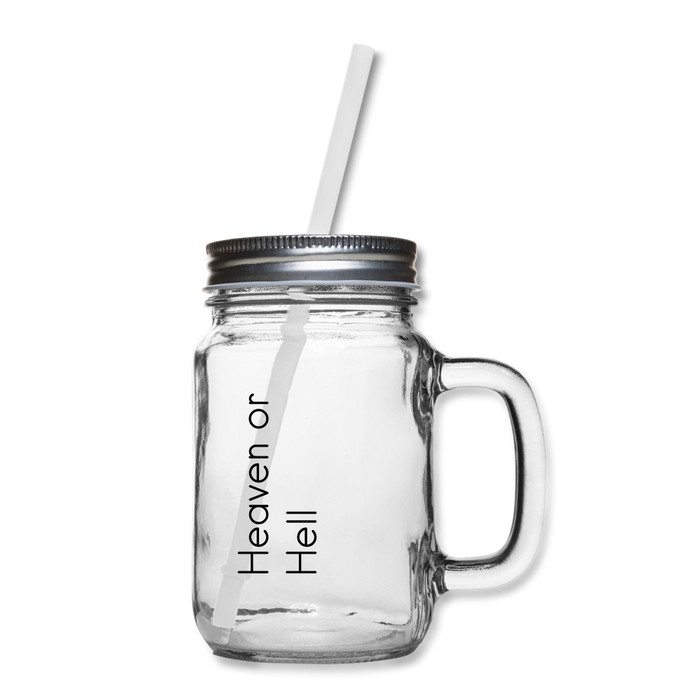 Mason Jar - Heaven or Hell - Love the Lord Inc