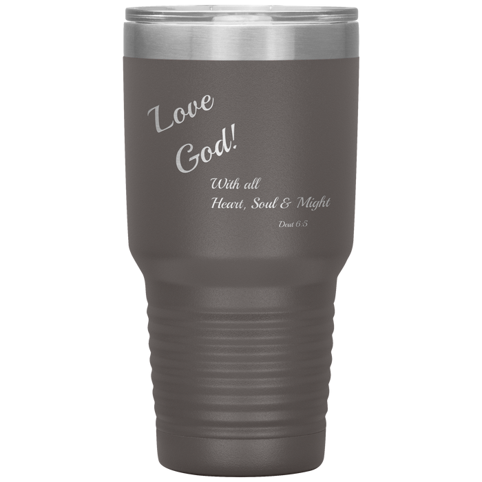 Tumbler 30oz (Love God - Heart, Soul & Might) Various Colors - Love the Lord Inc