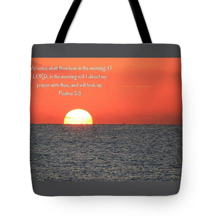 Hear My Voice In The Morning O Lord - Tote Bag - Love the Lord Inc