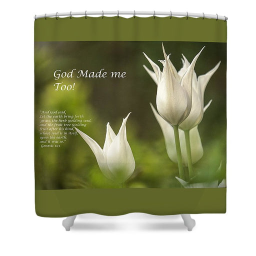 Tulips_God Made Me - Shower Curtain - Love the Lord Inc