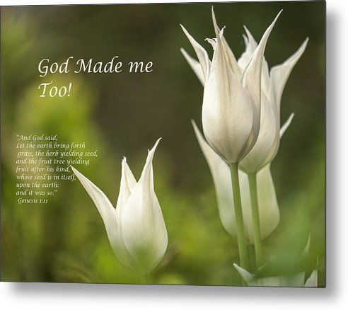 Tulips_God Made Me - Metal Print - Love the Lord Inc