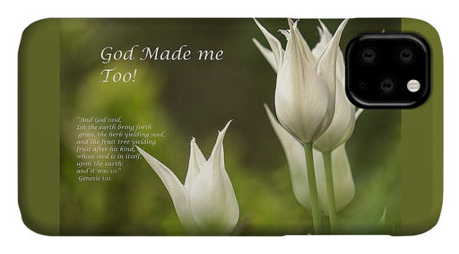 Tulips_God Made Me - Phone Case - Love the Lord Inc