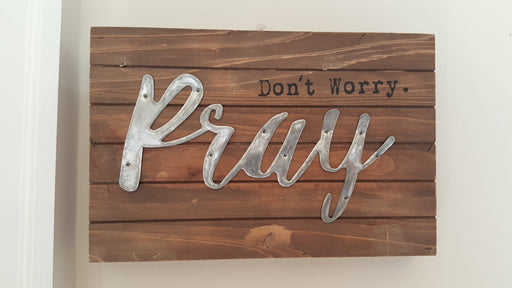 Wall Art - Don't Worry Pray - Love the Lord Inc