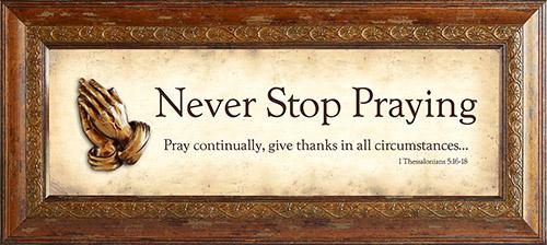 Wall Art - Never Stop Praying - Love the Lord Inc
