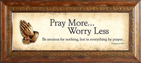 Wall Art - Wall Art - Pray More, Worry Less
