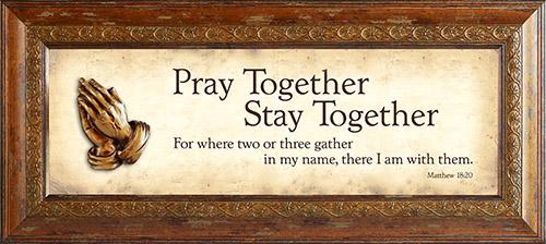 Wall Art - Pray Together, Stay Together - Love the Lord Inc