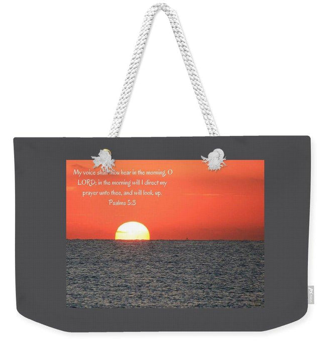 Hear My Voice In The Morning O Lord - Weekender Tote Bag - Love the Lord Inc