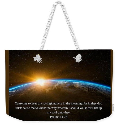 Hear Thy Lovingkindness In The Morning - Weekender Tote Bag - Love the Lord Inc