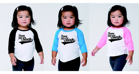 Team No Sleep Toddler Raglan Shirt