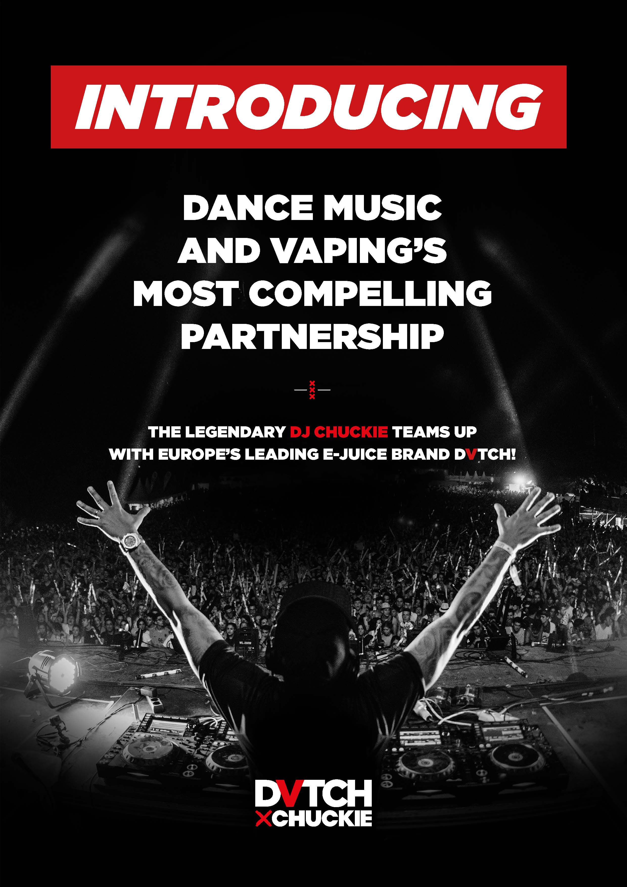 Dance Music & Vaping's Most Compelling Partnership. The Legendary DJ Chuckie teams up with Europe's leading e-juice brand DVTCH! DVTCH x Chuckie