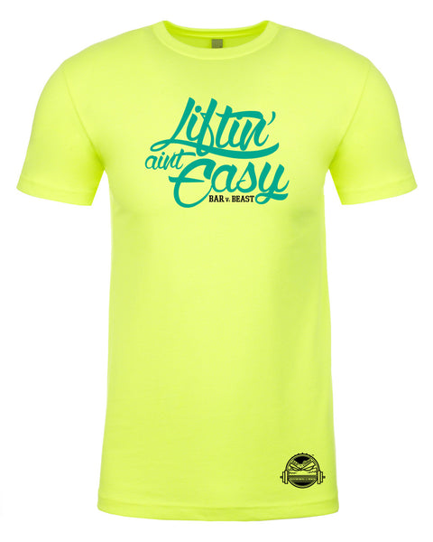 Liftin' Aint Easy Men's Tee (Neon Yellow)