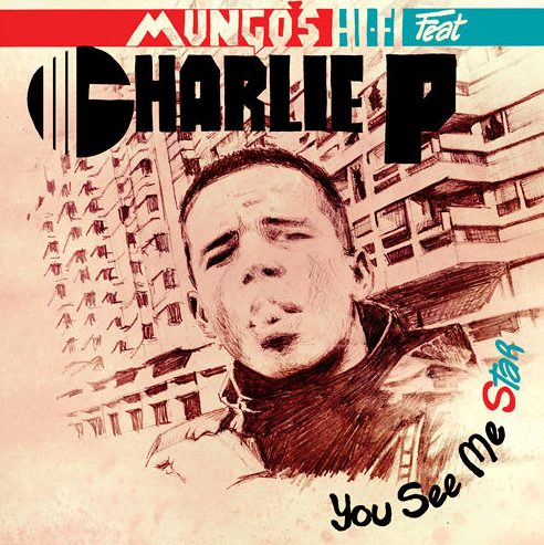 Mungo's Hi Fi Ft. Charlie P - You See Me Star