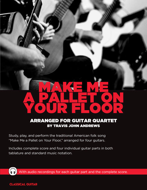 Guitar Quartets: Make me a Pallet on Your Floor