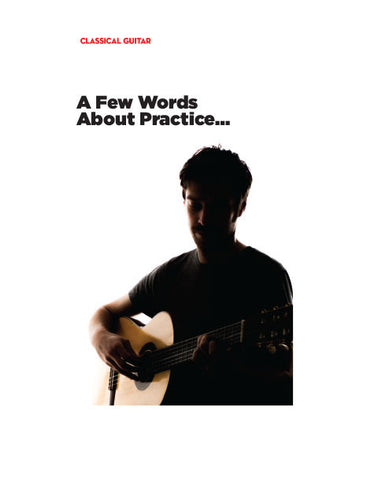 A Few Words About Practice…