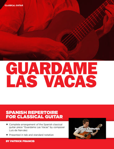 Spanish Repertoire for Classical Guitar: Guardame Las Vaca