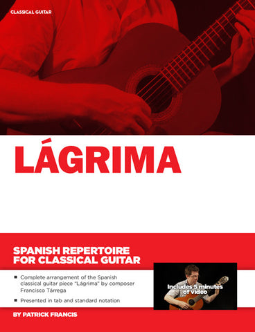 Spanish Repertoire for Classical Guitar: Lagrima