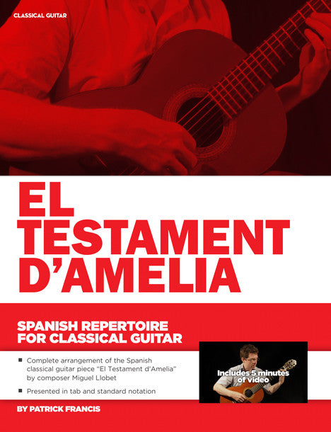 Spanish Repertoire for Classical Guitar: El Testament D'Amelia