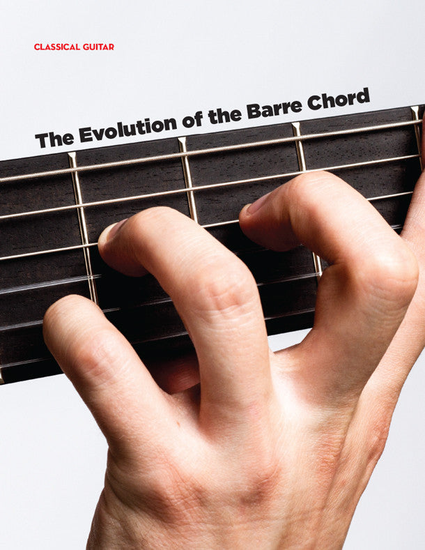 The Evolution Of The Barre Chord Classical Guitar