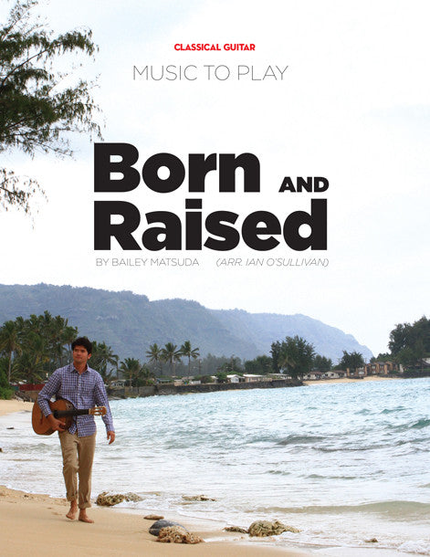 Music to Play:  Born and Raised