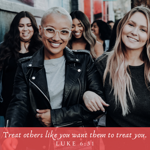 Treat others like you want to be treated
