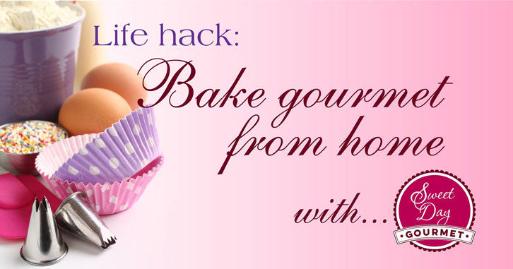 Life hack - Bake gourmet from your own kitchen