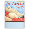 God Gave Us Love (Gopher Buddies Reading Book 2019-20)