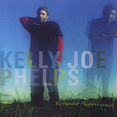 KELLY JOE PHELPS - Slingshot Professionals CD