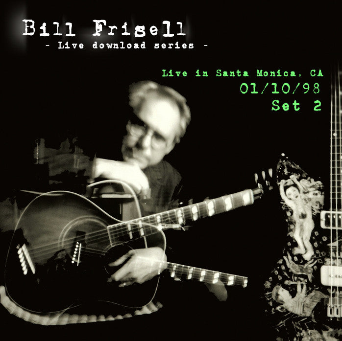 Bill Frisell Live In Santa Monica, CA 01/10/98 Set 2