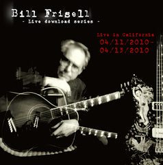 Bill Frisell Live in California 04/11/10 - 04/13/10