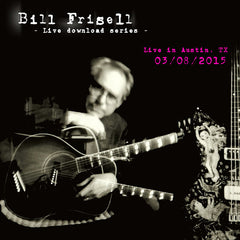 Bill Frisell Live in Austin, TX 03/08/15