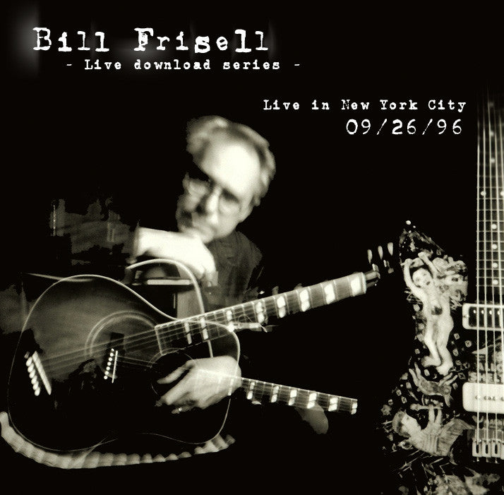 Bill Frisell Live In New York, NY 09/26/96 Set 1