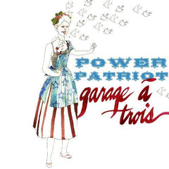 Garage A Trois - Power Patriot CD