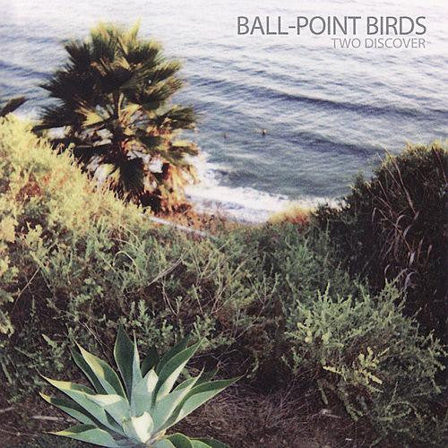 Ball-Point Birds (Tim Bluhm & Greg Loiacono) - Two Discover CD
