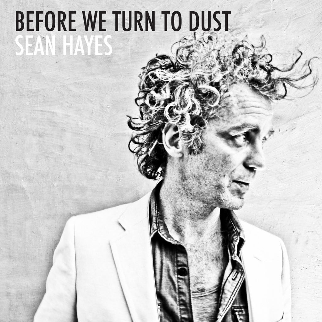 Sean Hayes - Before We Turn To Dust CD