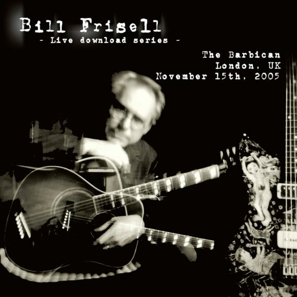 Bill Frisell Live In London, UK 11/15/05